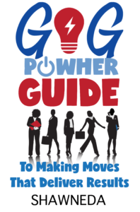 GiG PowHer Guide to Making Moves That Deliver Results