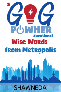 GiG PowHer Devotional Wise Words from Metropolis