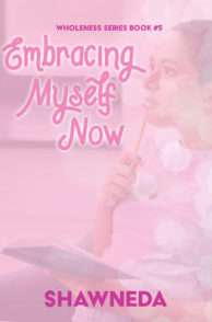 Embracing Myself Now Wholeness Series Book #5 2020 Cover Update