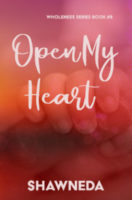 Open My Heart Wholeness Series Book 9 2020 Cover Update