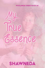 My True Essence Wholeness Series Book 4 2020 Cover Update