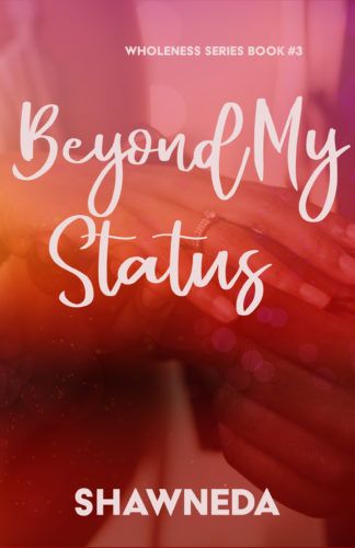 Beyond My Status Wholeness Series Book 3 2020 Cover Update