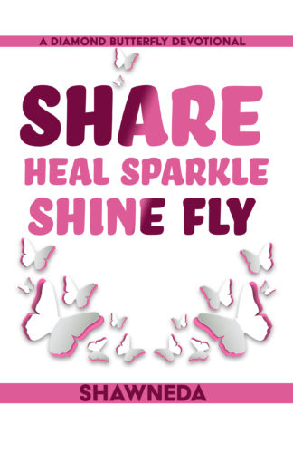 Diamond Butterfly: Share Heal Sparkle Shine Fly