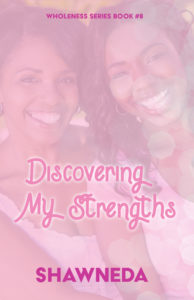 Discovering My Strengths Wholeness Series Book 8 2020 Cover Update