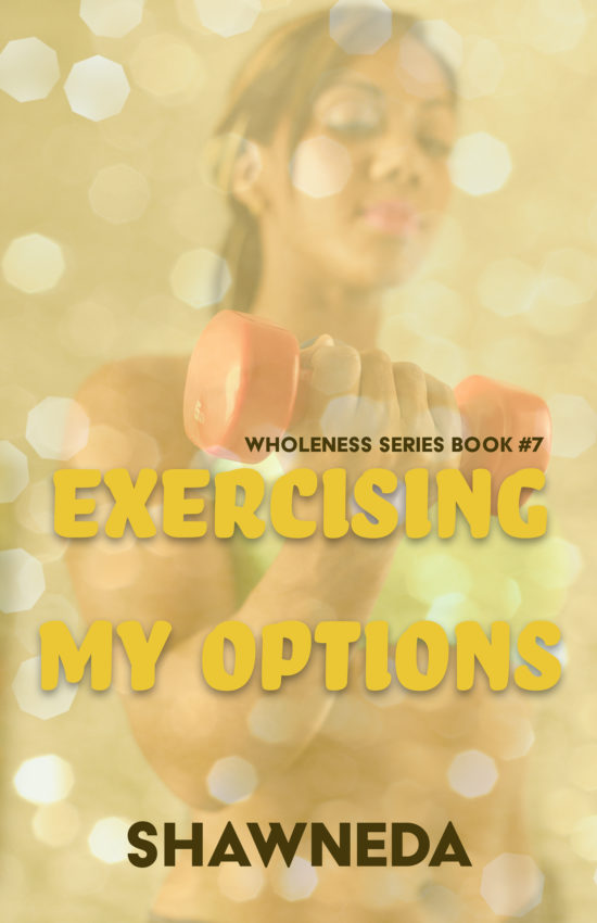 Exercising My Options Wholeness Series Book 7 2020 Cover Update