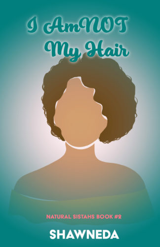 I Am Not My Hair Natural Sistah Book 2 2020 Cover Update