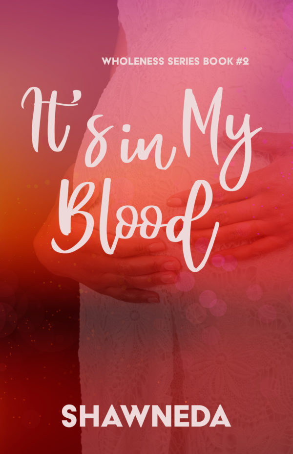 It's in My Blood Wholeness Series Book 2 2020 Cover Update