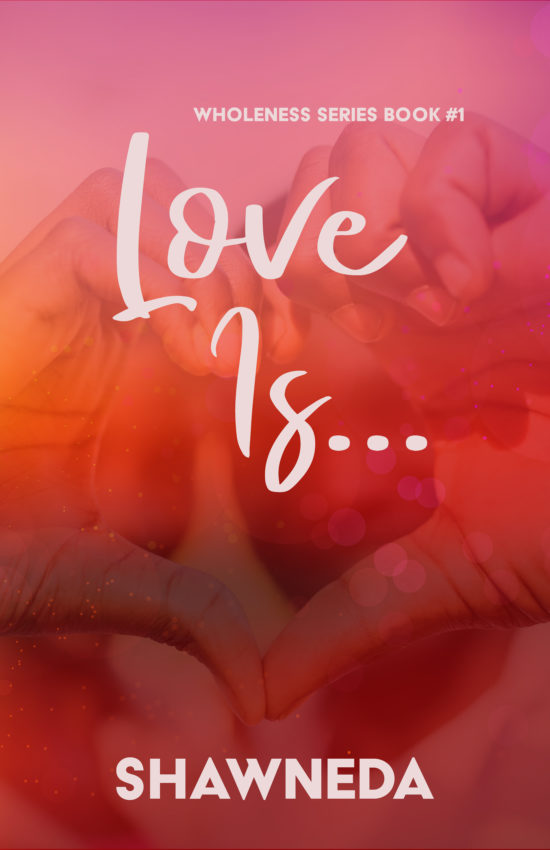 Love Is... Book One in the Wholeness Series 2020 Cover