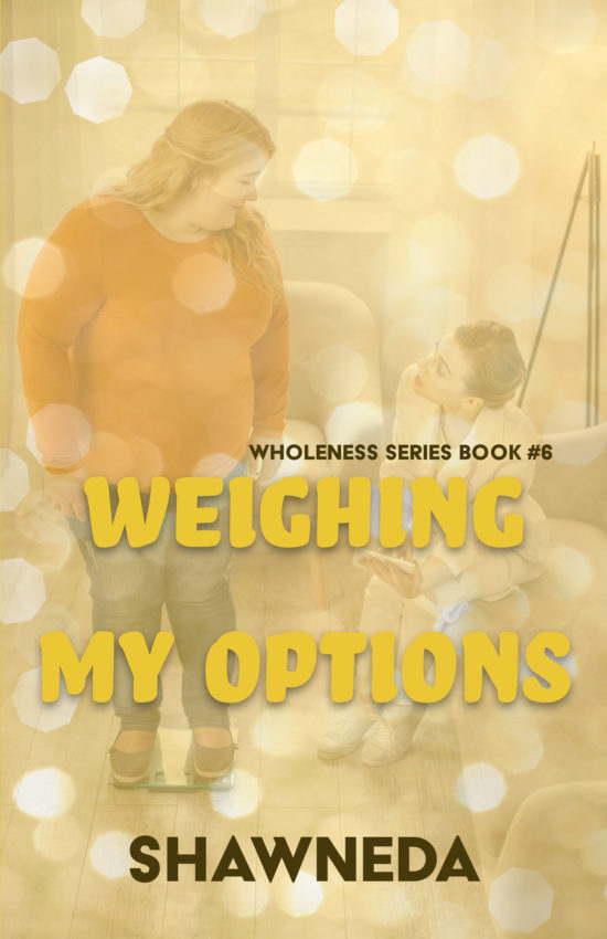 Weighing My Options Wholeness Book 6 2020 Cover Update