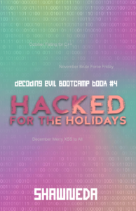 Hacked for the Holidays Decoding Evil Bootcamp book #4