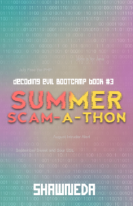 Summer Scam a Thon Decoding Evil Bootcamp Book 3
