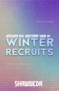 Winter Recruits Decoding Evil Bootcamp Book 1
