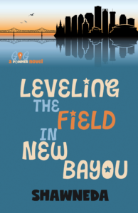 Leveling the Field in New Bayou